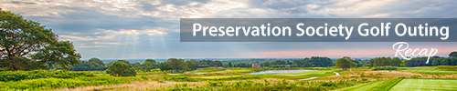 19th Annual Preservation Society Golf Outing Recap